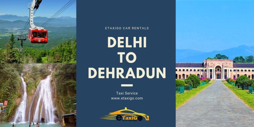 Delhi to Dehradun Taxi Service